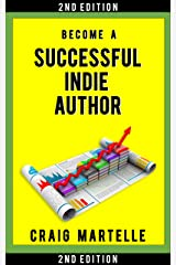 Become a Successful Indie Author: Work Toward Your Writing Dream Kindle Edition