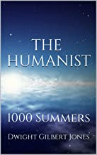 The Humanist: 1000 Summers (The Humanist and Continuance are a 2 volume series. Book 1)
