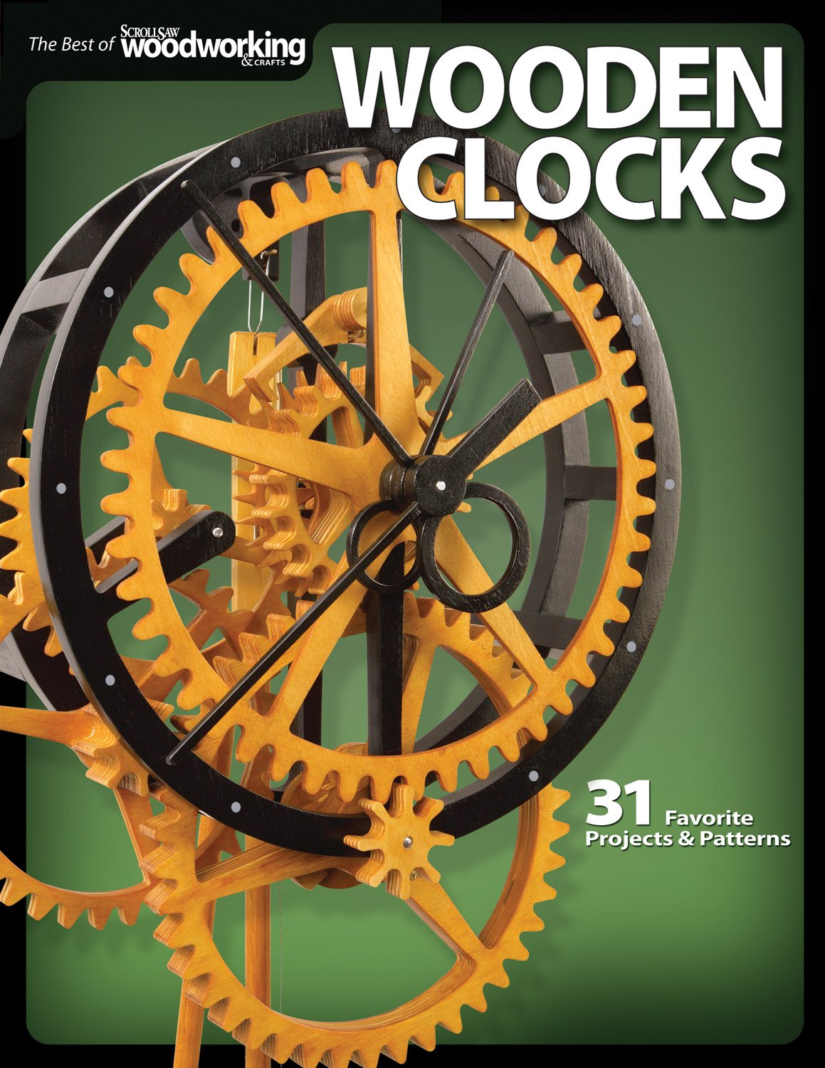 Image OfWooden Clocks: 31 Favorite Projects & Patterns (Fox Chapel Publishing) Cases For Grandfather, Pendulum, Desk Clocks & More...