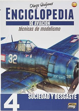 AMMO MIG-6063 Enciclopedia Tecnicas Modelismo De Aviacion - Vol.4 - Suciedad Y