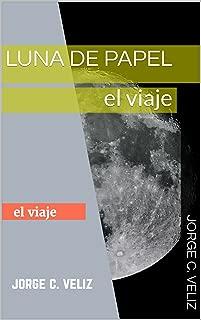 luna de papel: el viaje (Spanish Edition)