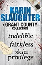 A Grant County Collection: Indelible, Faithless and Skin Privilege (English Edition)