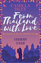 From Thailand with Love: An Enemies to Lovers Romantic Comedy (First Comes Love Book 5)