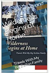 Wilderness Begins at Home: Travels With My Big Sicilian Family Kindle Edition
