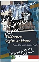 Wilderness Begins at Home: Travels With My Big Sicilian Family