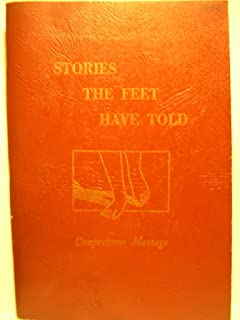 Stories the Feet Have Told: The Ingham Compression Method of Reflexology (Stepping to Better Health Reflexology, Zone Therapy and Gland Reflexes)