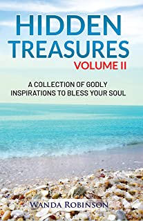 Hidden Treasures Volume II: A Collection of Godly Inspirations to Bless Your Soul