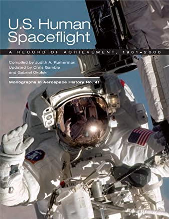 U.S. Human Spaceflight: A Record of Achievement: 1961 to 2006 (English Edition)