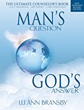 Man's Question, God's Answer: The Ultimate Counselor's Book
