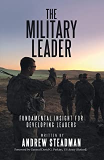 The Military Leader: Fundamental Insight for Developing Leaders