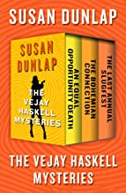 The Vejay Haskell Mysteries: An Equal Opportunity Death, The Bohemian Connection, and The Last Annual Slugfest