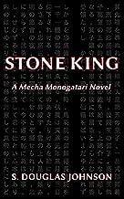 Stone King: A Mecha Monogatari Novel (English Edition)