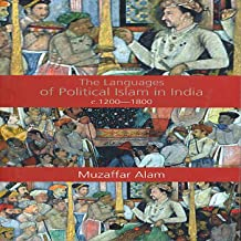 The Languages of Political Islam in India c.1200–1800