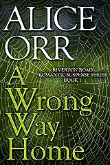 A Wrong Way Home: Riverton Road Romantic Suspense Book 1 Kindle Edition