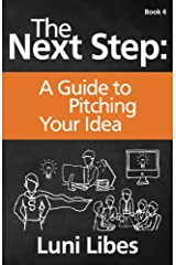The Next Step: A Guide to Pitching Your Startup Kindle Edition