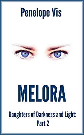 Melora: Daughters of Darkness and Light: Part 2