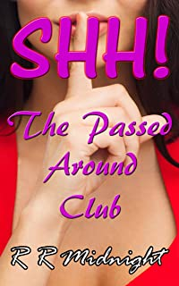 Shh!: The Passed Around Club (MILFs who love a good GB Book 1)