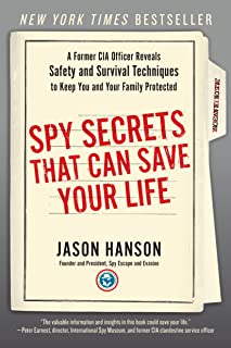 Spy Secrets That Can Save Your Life: A Former CIA Officer Reveals Safety and Survival Techniques to Keep You and Your Fami...