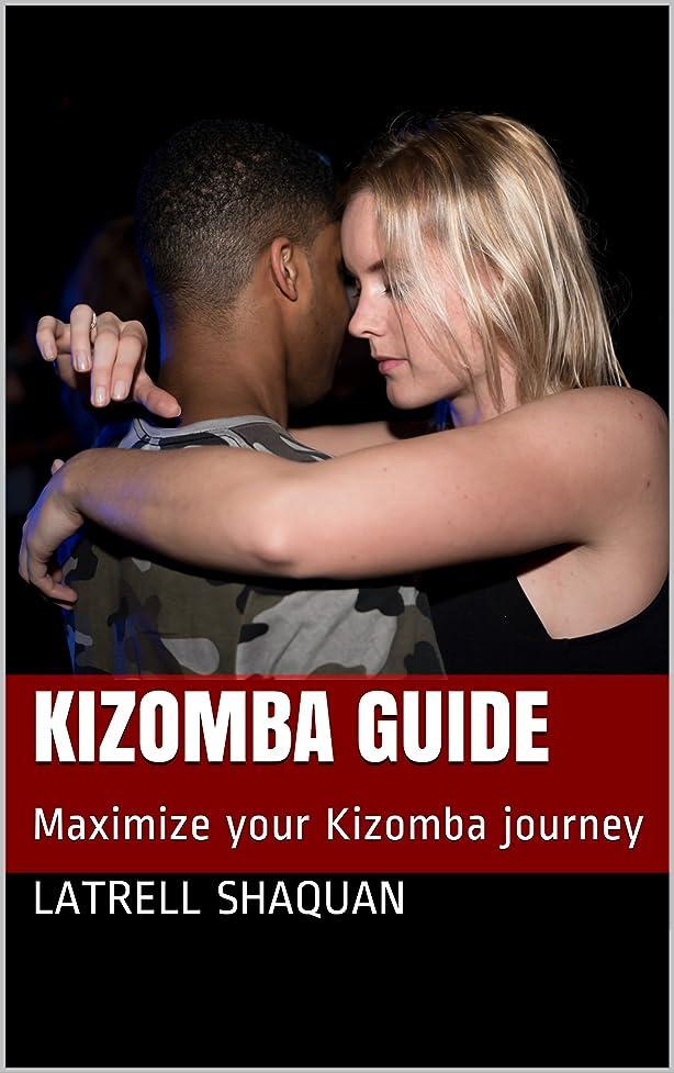 マイコン晩ごはん高度なKizomba Guide: Maximize your Kizomba journey (English Edition)
