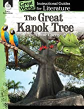 The Great Kapok Tree: An Instructional Guide for Literature - Novel Study Guide for Elementary School Literature with Close Reading and Writing Activities (Great Works Classroom Resource)