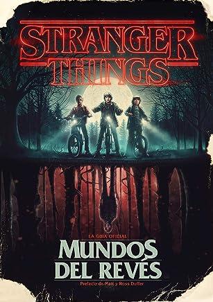 Stranger Things. Mundos del revés: La guía oficial (Ocio y entretenimiento)
