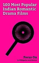 Focus On: 100 Most Popular Indian Romantic Drama Films: Half Girlfriend (film), Ae Dil Hai Mushkil, Ok Jaanu, Rangoon (2017 Hindi film), Sanam Teri Kasam ... & Sons, Devdas (2002 Hindi film), etc.