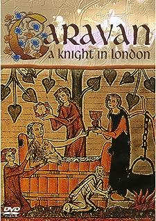 Caravan: A Knight in London