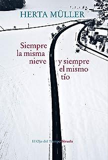 Siempre la misma nieve, siempre el mismo tio (El Ojo del Tiempo nº 107) (Spanish Edition)