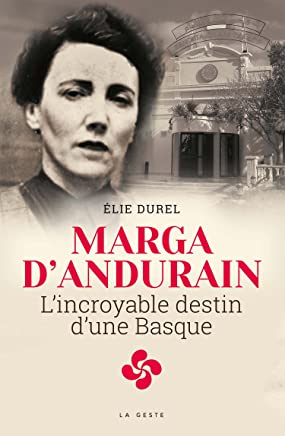 Marga dAndurain - lIncroyable Destin dune Basque