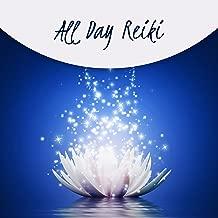 All Day Reiki: Prime Healing Music, Spiritual Reawakening, Energetic Waves