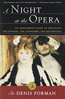 A Night at the Opera: An Irreverent Guide to The Plots, The Singers, The Composers, The Recordings (Modern Library (Paperb...