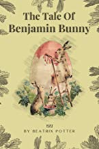 The Tale Of Benjamin Bunny: With Original Illustrations (English Edition)
