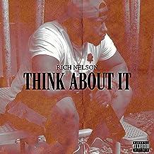 Think About It [Explicit]