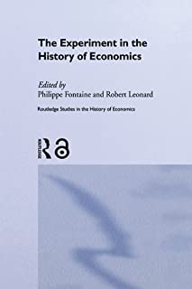 The Experiment in the History of Economics (Routledge Studies in the History of Economics)