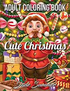Cute Christmas: An Adult Coloring Book with Cheerful Santas, Silly Reindeer, Adorable Elves, Loving Animals, Happy Kids, and More!