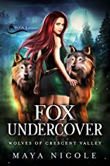 Fox Undercover: A Paranormal Shifter Romance (Wolves of Crescent Valley Book 1) Kindle Edition