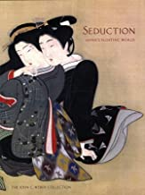 Seduction: Japan's Floating World: The John C. Weber Collection