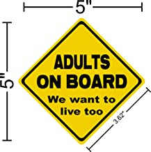 I Make Decals™ - Adults on board we want to live too Decal Sticker Placard 5