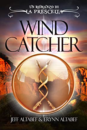 La Prescelta: Wind Catcher (Italian Edition)