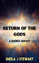 Return of the Gods: A Science Fantasy