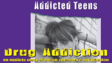 Addicted Teens: Drug Addiction