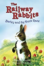 Barley and the Duck Race: Book 9 (Railway Rabbits)
