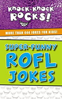 Super-Funny ROFL Jokes: More Than 444 Jokes for Kids (Knock-Knock Rocks) (English Edition)