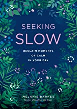 Seeking Slow:Reclaim Moments of Calm in Your Day (English Edition)