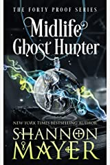 Midlife Ghost Hunter: A Paranormal Women's Fiction (The Forty Proof Series Book 4) Kindle Edition