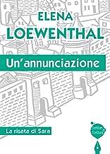 Un'annunciazione: La risata di Sara (Scrittori di scrittura) (Italian Edition)