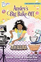 Ansley's Big Bake Off (Faithgirlz / The Daniels Sisters)