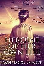 Heroine Of Her Own Life