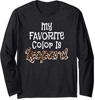 My Favorite Color Is Leopard Funny Gift  Long Sleeve T-Shirt