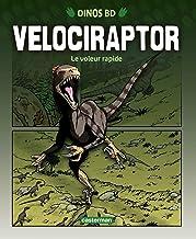 Velociraptor: Le voleur rapide (Dino BD, 1) (French Edition)